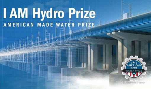 News Release: I AM Hydro Prize Winners Leverage Advanced Manufacturing Expertise to Bolster Hydropower
